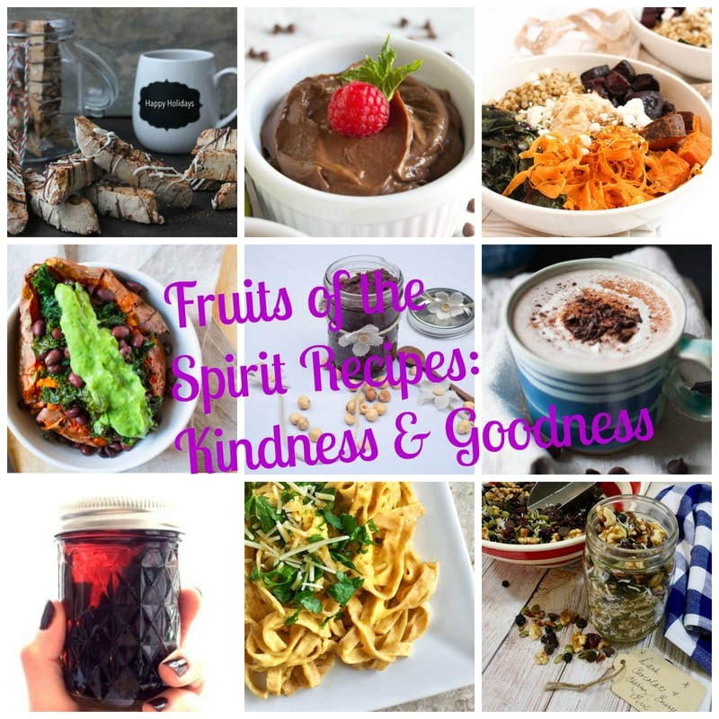 Fruits of the Spirit Recipes for Kindness and Goodness